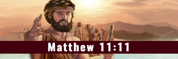 Matthew 11-11