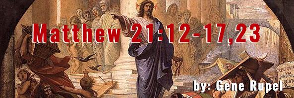 Matthew 21:12-17,23