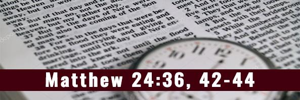 Matthew 24-36-44